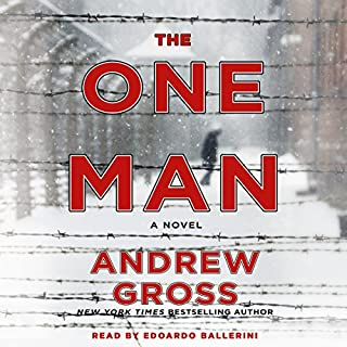 The One Man     A Novel              By:                                                                                                                                 Andrew Gross                               Narrated by:                                                                                                                                 Edoardo Ballerini                      Length: 12 hrs and 47 mins     3,800 ratings     Overall 4.6