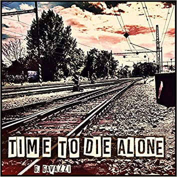Time To Die Alone