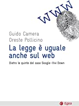 La legge è uguale anche sul web: Dietro le quinte del caso Google-Vivi Down (Cultura e società) (Italian Edition)