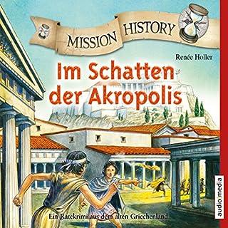 Im Schatten der Akropolis: Ein Ratekrimi aus dem alten Griechenland (Mission History) Titelbild