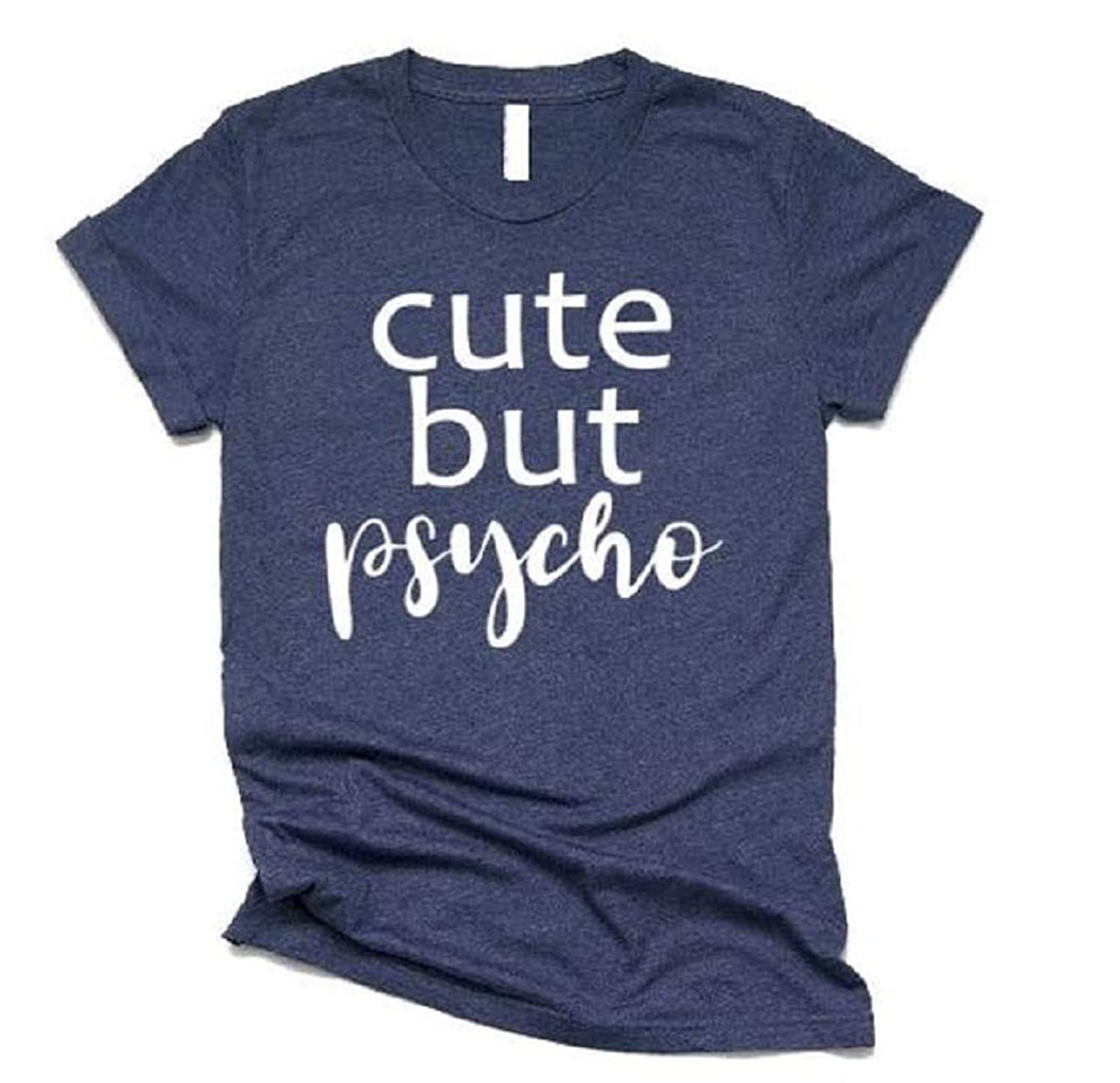 Cute But Psycho Funny Shirt For Women Funny T shirt For Teen Girls