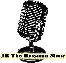 JR The Bossman Show