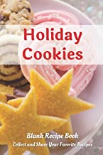 """Holiday Cookies: Blank Recipe Book to Collect and Share Your Favorite Holiday Cookie Recipes - Convenient 6"""" x 9"""" Size and..."""