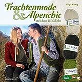 Trachtenmode & Alpenchic: stricken & häkeln