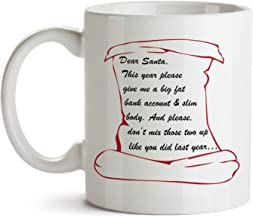 Christmas Mug: Dear Santa This year please give me a big fat bank account… Secret Santa Gift, Funny Christmas Gift, Gifts Under 20, Gifts for BFF, Christmas Gift Ideas, Gag Gift (11oz)