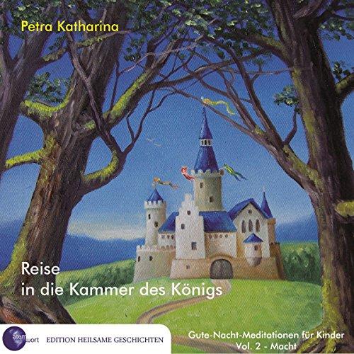 Reise in die Kammer des Königs (Gute-Nacht-Meditationen für Kinder 2: Macht) Titelbild