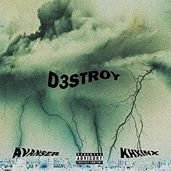 D3STROY (feat. AVANSER)