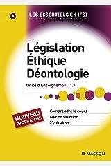 Législation. Éthique. Déontologie: Unité d'enseignement 1.3 Format Kindle