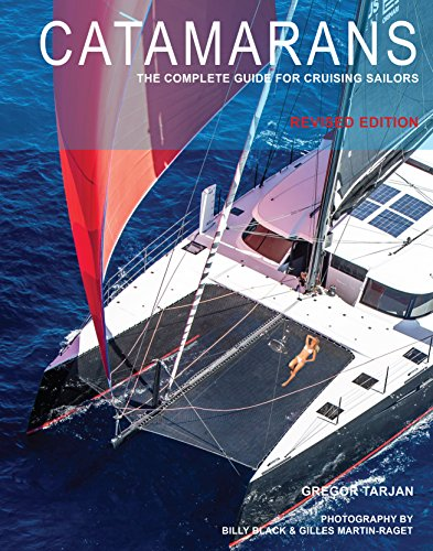 Catamarans: The Complete Guide for Cruising Sailors (English Edition)
