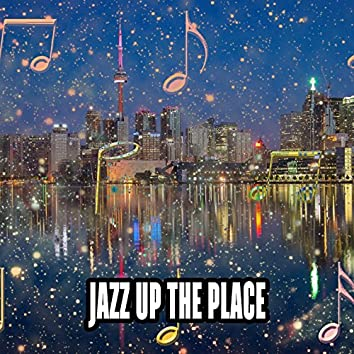 Jazz Up The Place