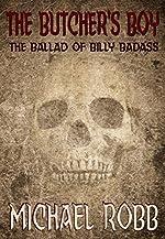 The Butcher's Boy: The Ballad of Billy Badass