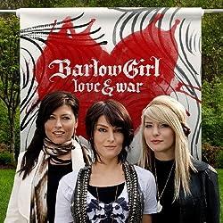 Love & War by BarlowGirl (2009-09-08)