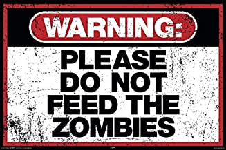 Picture Peddler Warning Please Do Not Feed The Zombies Walking Dead Art Poster Print 24x36 24x36 Laminated Print