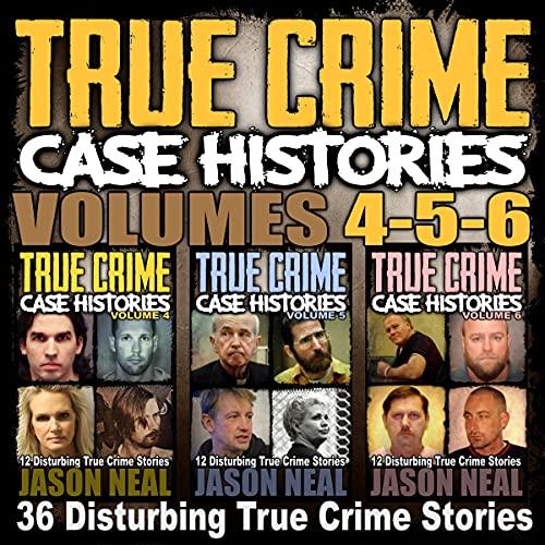 Couverture de True Crime Case Histories, Books 4, 5, & 6