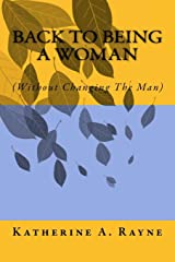 Back To Being A Woman (Without Changing The Man) Paperback