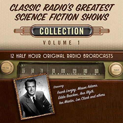 Classic Radio's Greatest Science Fiction Shows, Collection 1 audiobook cover art