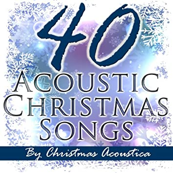 40 Acoustic Christmas Songs