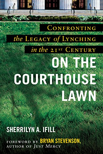 Compare Textbook Prices for On the Courthouse Lawn, Revised Edition: Confronting the Legacy of Lynching in the Twenty-First Century Anniversary Edition ISBN 9780807023044 by Ifill, Sherrilyn A.,Stevenson, Bryan