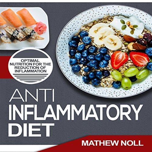 Anti-Inflammatory Diet Audiobook By Mathew Noll cover art