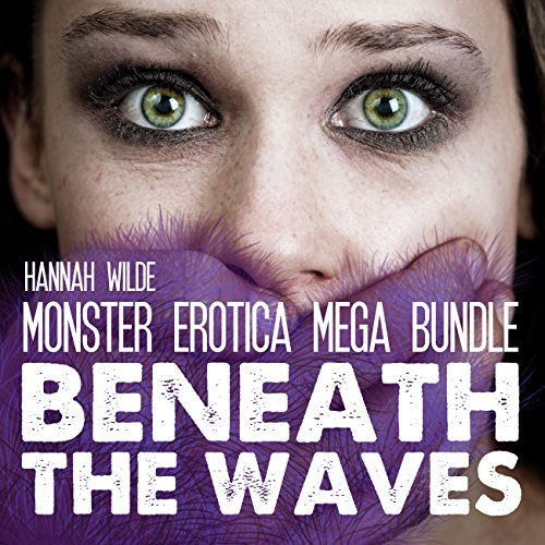 Monster Erotica Mega Bundle: Beneath the Waves audiobook cover art