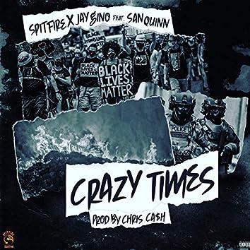 Crazy Times (feat. San Quinn)