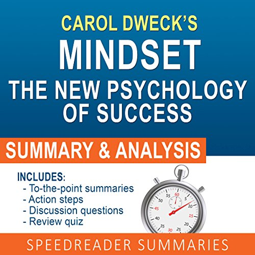 Mindset: The New Psychology of Success by Carol Dweck: An Action Steps Summary and Analysis audiobook cover art