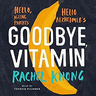 Goodbye, Vitamin                   By:                                                                                                                                 Rachel Khong                               Narrated by:                                                                                                                                 Therese Plummer                      Length: 4 hrs and 59 mins     7 ratings     Overall 3.7
