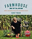 Farmhouse Rules: Simple, Seasonal Meals for the Whole...