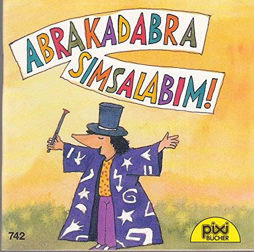 Abrakadabra Simsalabim. Mit Illustrationen. Pixi-Buch Nr. 742. Pixi-Serie Nr. 89.