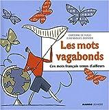 Les mots vagabonds - Ces mots français venus d'ailleurs