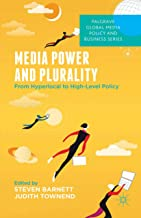 Media Power and Plurality: From Hyperlocal to High-Level Policy (Palgrave Global Media Policy and Business)