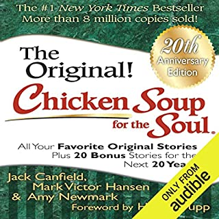 Chicken Soup for the Soul 20th Anniversary Edition     All Your Favorite Original Stories Plus 20 Bonus Stories for the Next 20 Years              By:                                                                                                                                 Heidi Krupp (foreword),                                                                                        Jack Canfield,                                                                                        Amy Newmark,                   and others                          Narrated by:                                                                                                                                 Amy Newmark,                                                                                        Suzanne Toren,                                                                                        Mark Victor Hansen                      Length: 8 hrs and 30 mins     119 ratings     Overall 4.2