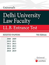 Lexis Nexis's Delhi University Law Faculty LL.B. Entrance Test Solved Papers by Universal – 7th Edition
