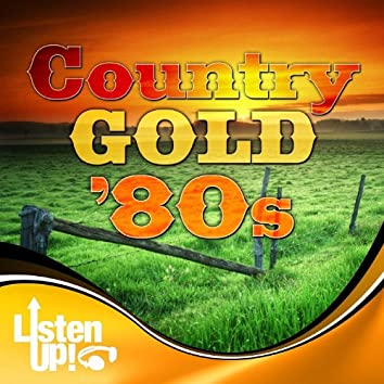 Listen Up: Country Gold 80s