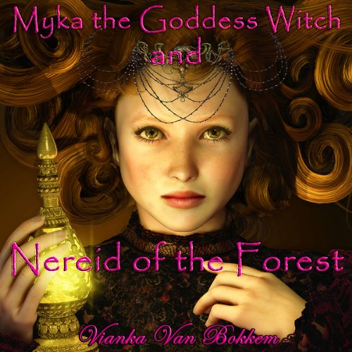Myka the Goddess Witch and Nereid of the Forest audiobook cover art