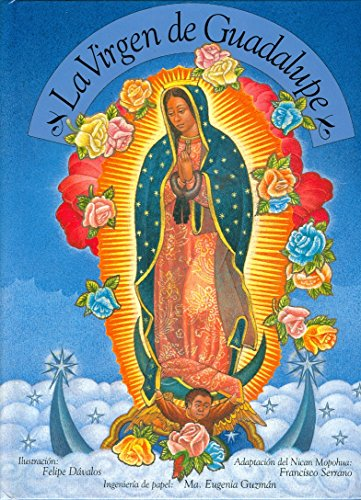 La Virgen de Guadalupe/ The Virgin of Guadalupe (Tridimensionales Pop-up)