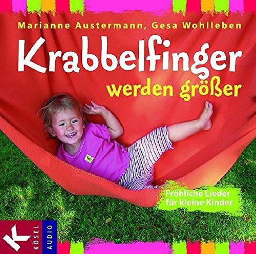 Krabbelfinger werden größer: Fröhliche Lieder für kleine Kinder