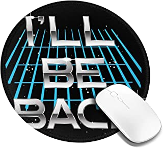 Ill Be Back Terminator Quote Customized Designs Non-Slip Rubber Base Gaming Mouse Pads for Mac,7.9x7.9 in, Pc, Computers. Ideal for Working Or Game