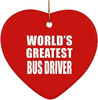 World's Greatest Bus Driver - Heart Ornament Christmas Tree Decor-ation - Gift for Friend Colleague Retirement Graduation Red Birthday Anniversary Christmas Thanksgiving