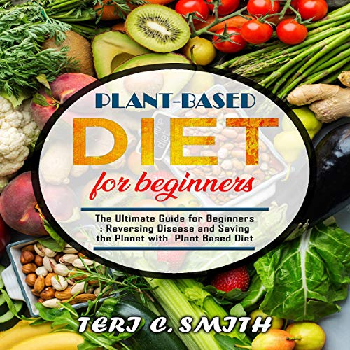 『Plant-Based Diet for Beginners: The Ultimate Guide for Beginners』のカバーアート