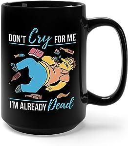 Dont Cry For Me Iam Already Dead Simpson セラミックコーヒーマグ ティーカップ 15オンス ブラック