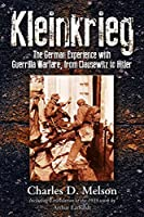 Kleinkrieg: The German Experience With Guerrilla Wars, from Clausewitz to Hitler