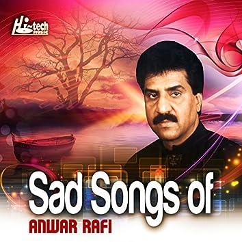 Sad Songs of Anwar Rafi