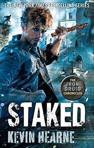 Staked: The Iron Druid Chronicles (English Edition)