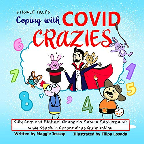 Coping with COVID Crazies: Silly Sam and Michael Orangelo Make a Masterpiece While Stuck in Coronavirus Quarantine (Square Peg Storybooks)