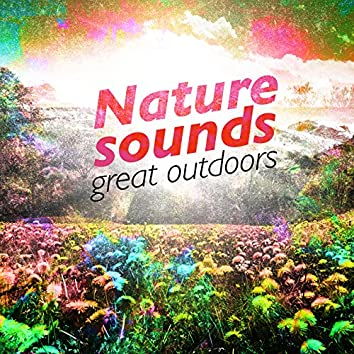 Nature Sounds: Great Outdoors