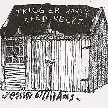 Trigger Happy Shedneckz