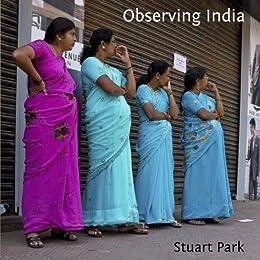 Observing India (English Edition) di [Stuart Park]