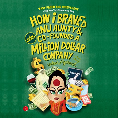 How I Braved Anu Aunty and Co-Founded a Million Dollar Company cover art