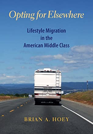 Opting for Elsewhere: Lifestyle Migration in the American Middle Class